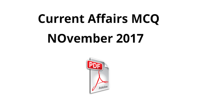 November 2017 Current Affairs MCQ PDF Download