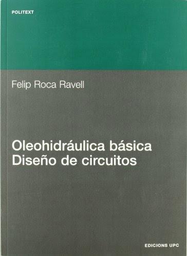 Oleohidraulica básica y Diseño de Circuitos