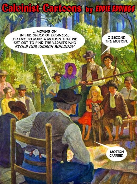 Calvinistic Cartoons: Church Business Meeting