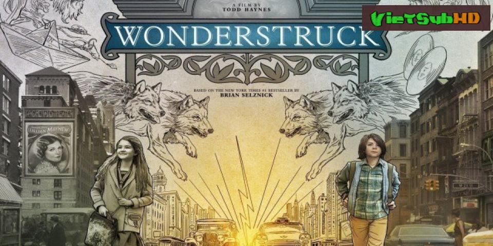 Phim Kỳ Quái VietSub HD   Wonderstruck 2017