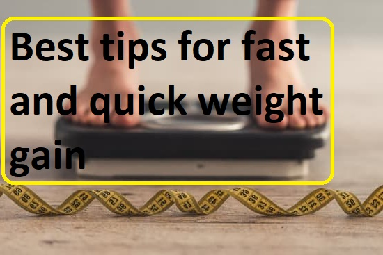 Best Tips for Fast and Quick Weight Gain