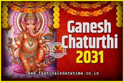 2031 Ganesh Chaturthi Pooja Date and Time, 2031 Ganesh Chaturthi Calendar