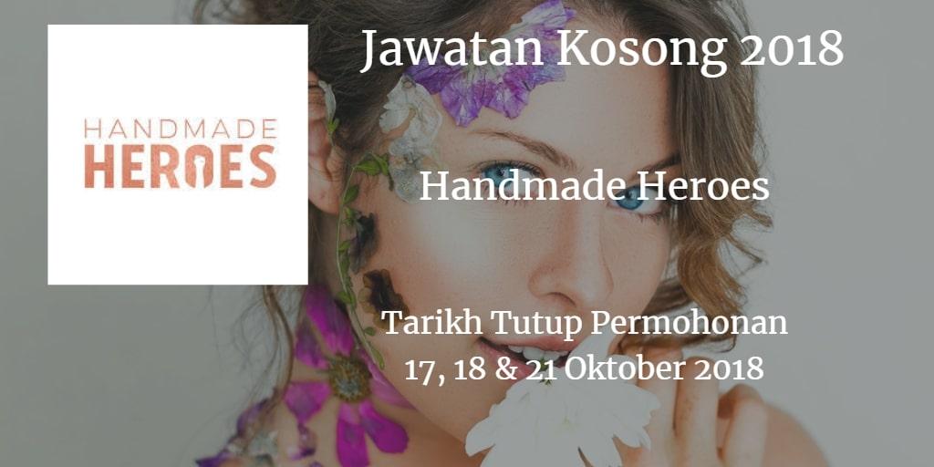 Jawatan Kosong Handmade Heroes 17, 18 & 21 Oktober 2018