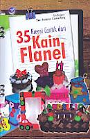 Judul Buku : 35 Kreasi Cantik dari Kain Flanel