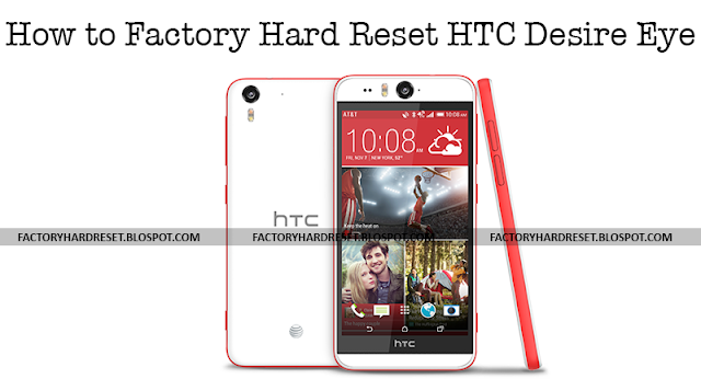 How to Factory Hard Reset HTC Desire Eye