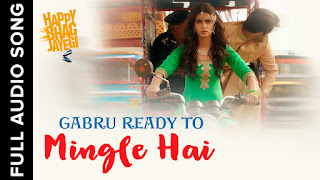 Gabru Ready To Mingle Hai Full Song Mp3 | Happy Bhag Jayegi Mp3