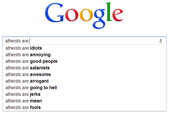 Google Auto Complete atheists are-