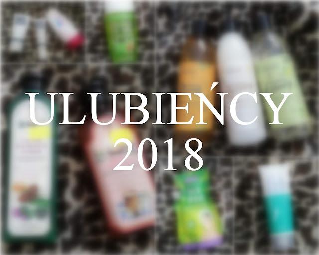 ULUBIEŃCY 2018: PIELĘGNACJA. POLSKIE, TANIE, NATURALNE, NIEPOZORNE  DOBRE KOSMETYKI
