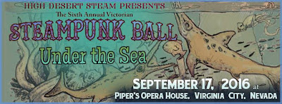 Victorian Steampunk Ball: Under the Sea September 17 2016 Virginia City, Nevada
