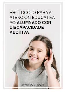 http://www.edu.xunta.gal/portal/sites/web/files/protocolo_para_a_atencion_educativa_ao_alumnado_con_discapacidade_auditiva.pdf