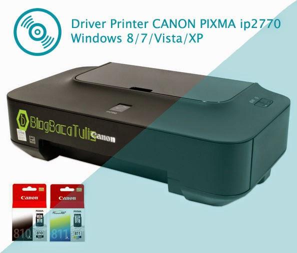 Driver Printer CANON PIXMA ip2770 Windows 8/7/Vista/XP   Blog Baca ...