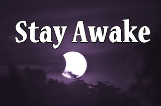 Stay Awake - over a solar eclipse:    There will be signs upon the sun; the moon and stars will share Earth's agony, and ev'ry nation will be fearful of the sound: the ocean's roar, the raging sea; then they will see the Son of man riding the clouds with pow'r and glory; hold up your heads, your liberation is at hand: your destiny, your destiny. Chorus: O stay awake, do not fear the night; the dawn will break with the Saviour's light, your liberation is at hand; O stay awake!  2  The time is near, we must arise, no longer living in the dark of night. So arm yourselves as people living in the way of truthfulness, integrity, and hold a dream of days to come when we will reach God's holy mountain and charge all weapons into instruments of peace to sow the seed of justice.