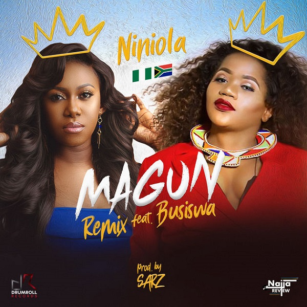 MUSIC : Niniola - Magun(Remix) ft. Busiswa