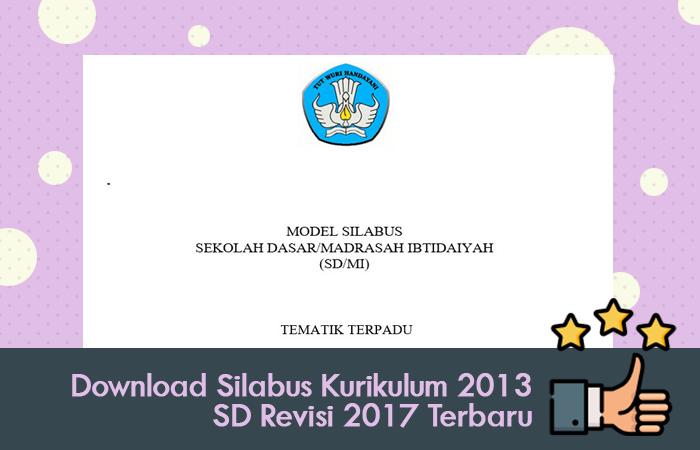 Download Silabus Kurikulum 2013 SD Revisi 2017 Terbaru