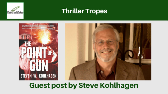 Thriller Tropes, guest post by Steve Kohlhagen