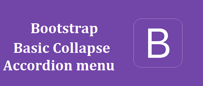 Bootstrap Collapse, Basic Collapse, Accordion Collapse, Accordion