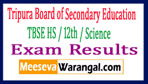 Tripura Board of Secondary Education TBSE HS / 12th / Science Exam Results 2017