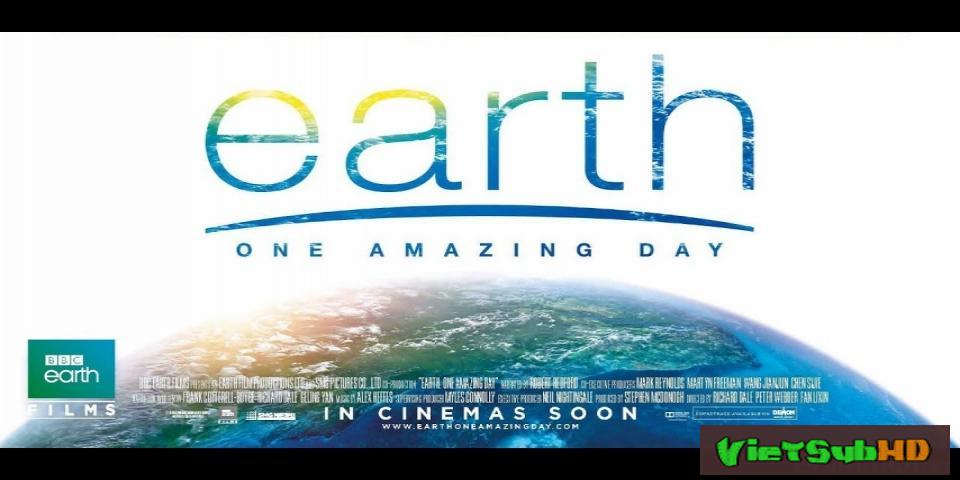 Phim Trái Đất: Một Ngày Tuyệt Vời VietSub HD | Earth: One Amazing Day 2017