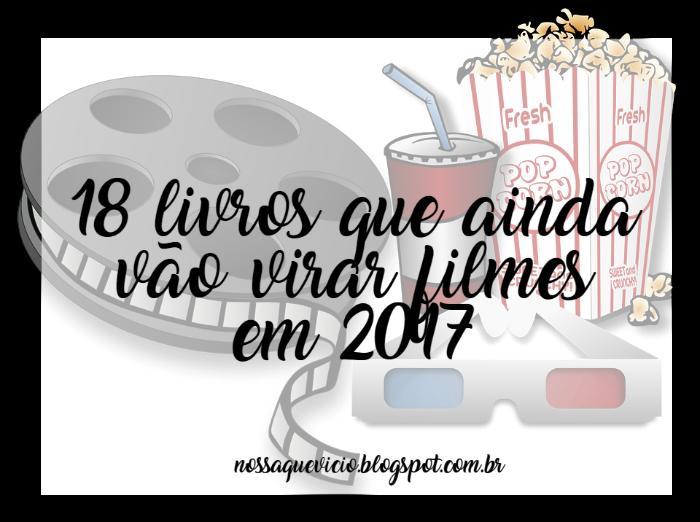 livros que ainda vão virar filmes em 2017