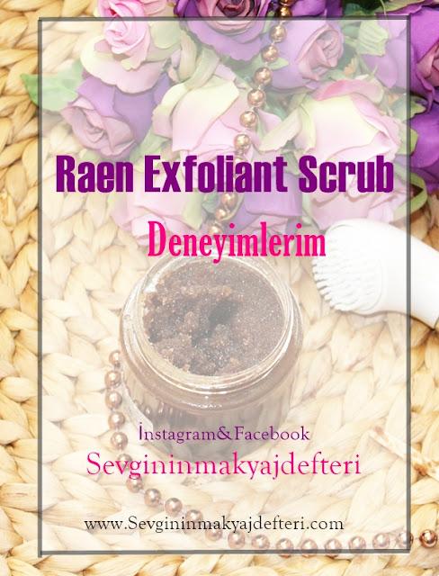Raen-Exfoliant-Scrub-peeling-deneyimleri-sevginin-makyaj-defteri.jpg