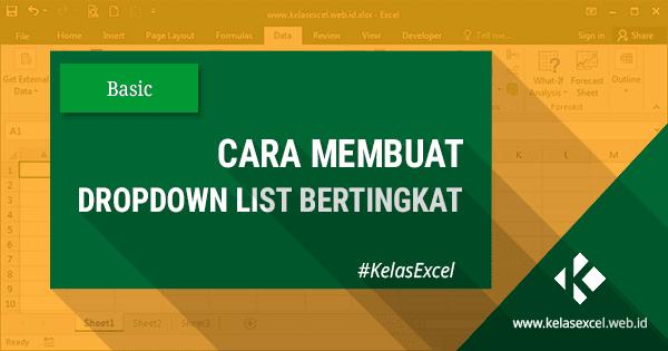 Cara Membuat Dropdown List Bertingkat Pada Excel