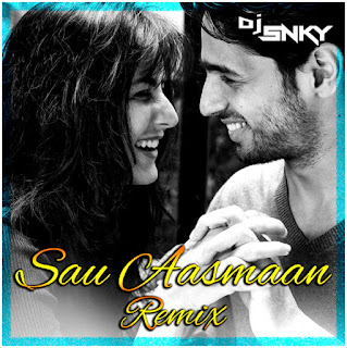 DOWNLOAD-SAU-AASMAAN-DJ-SNKY-REMIX