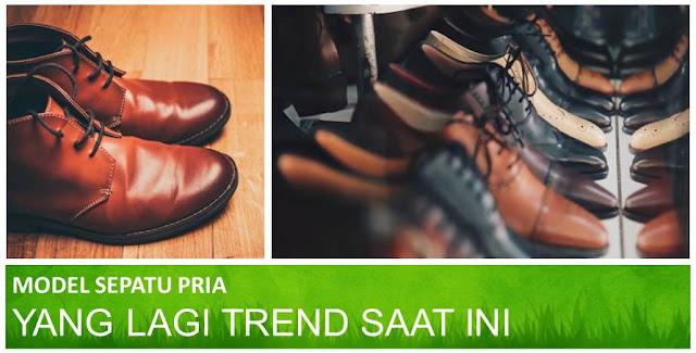 Model Sepatu Pria yang Lagi Trend Saat Ini - Blog Mas Hendra