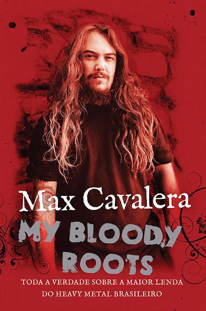 My Bloody Roots: Toda a verdade sobre a maior lenda do heavy metal brasileiro, Edição 2 - Max Cavalera