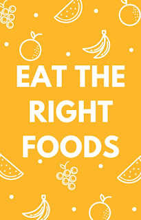 Eat the Right Foods