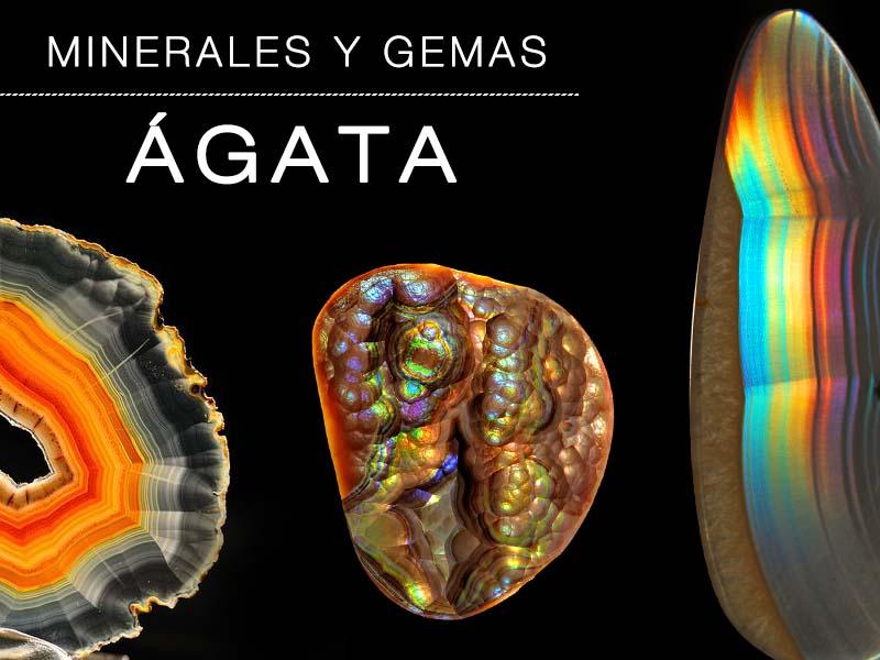 Ágata, un mineral con multiples variedades y colores.