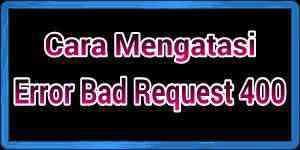 Error 400 bad request browser