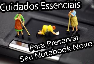 como cuidar do notebook para preservar sua vida util