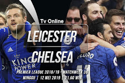 Live Streaming Liga Inggris Leicester vs Chelsea 12 Mei 2019