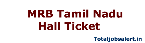 MRB Tamil Nadu Hall Ticket