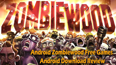Android Zombiewood Free Games Android Download Review