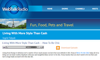 http://webtalkradio.net/internet-talk-radio/2014/08/11/living-with-more-style-than-cash-how-to-be-chic/