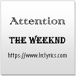 Attention | The Weeknd