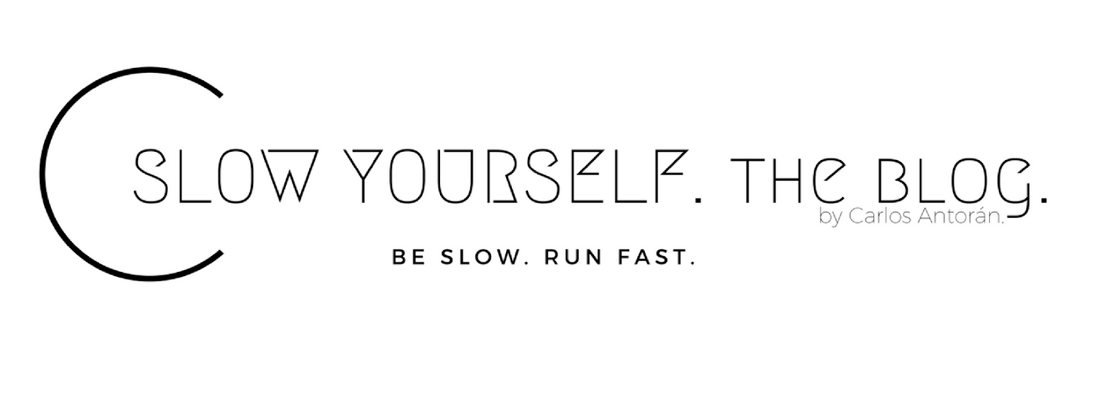 Be Slow - Run Fast by Carlos Antorán