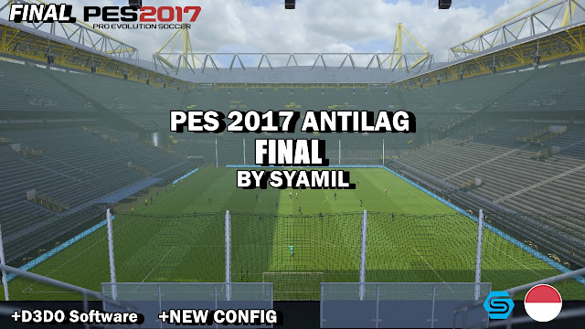 PES 2017 FIX Antilag Final dari Syamil