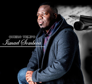 Ismael Somboca - Quero Tempo