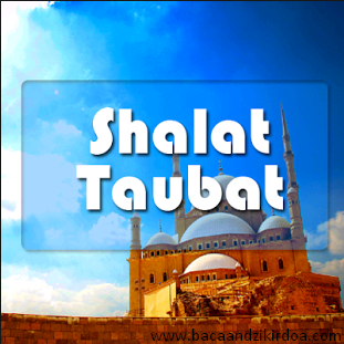 Bacaan Niat dan Doa Sholat Taubat Arab Latin dan Terjemahannya
