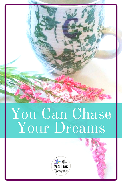 Stop focusing on the hard parts of life, thinking you can't chase your dreams. It's not true. You can always choose to chase your dreams- even with the tiniest of steps.