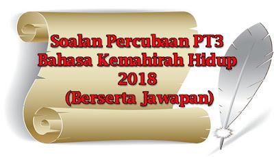 Soalan Percubaan PT3 Kemahiran Hidup 2018 (Berserta Jawapan)