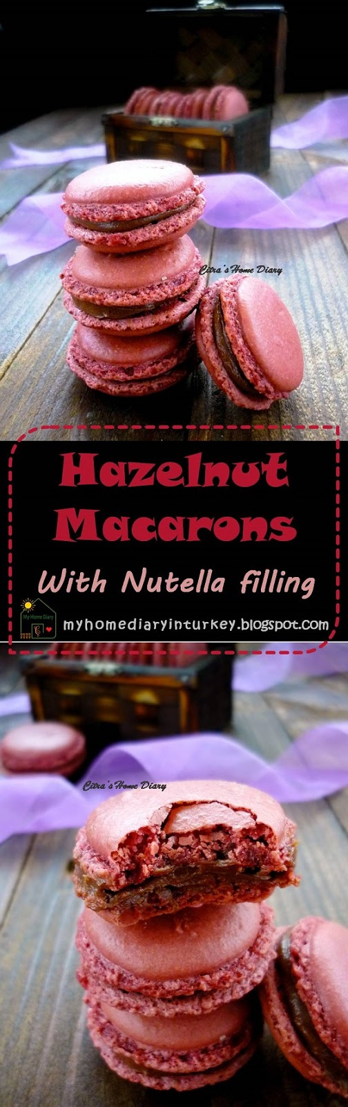 Citra's Home Diary: Hazelnut Macarons With Nutella Filling