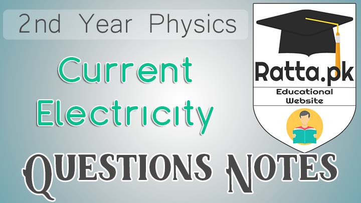 2nd Year Physics Chapter 13 Current Electricity Short Questions Notes
