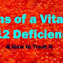 The Important Facts You Need To Know About Vitamin B12 Deficiency
