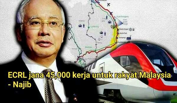 ECRL Jana 45,000 Kerja Untuk Rakyat Malaysia - @NajibRazak