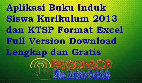 Aplikasi Buku Induk Siswa Kurikulum 2013 dan KTSP Format Excel Full Version Download Lengkap dan Gratis