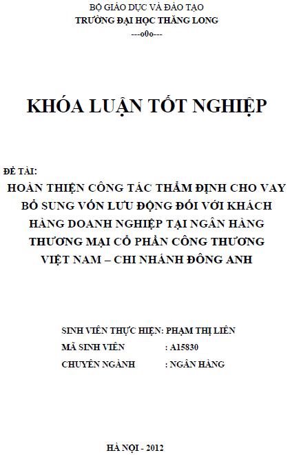Hoàn thiện công tác thẩm định cho vay bổ sung vốn lưu động đối với khách hàng doanh nghiệp tại Ngân hàng Thương mại Cổ phần Công thương Việt Nam Chi nhánh Đông Anh