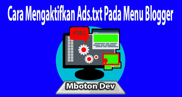 https://www.mboton.net/2019/03/cara-mengaktifkan-adstxt-pada-menu-blogger.html